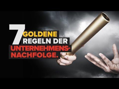 Die 7 goldenen Regeln der Unternehmensnachfolge